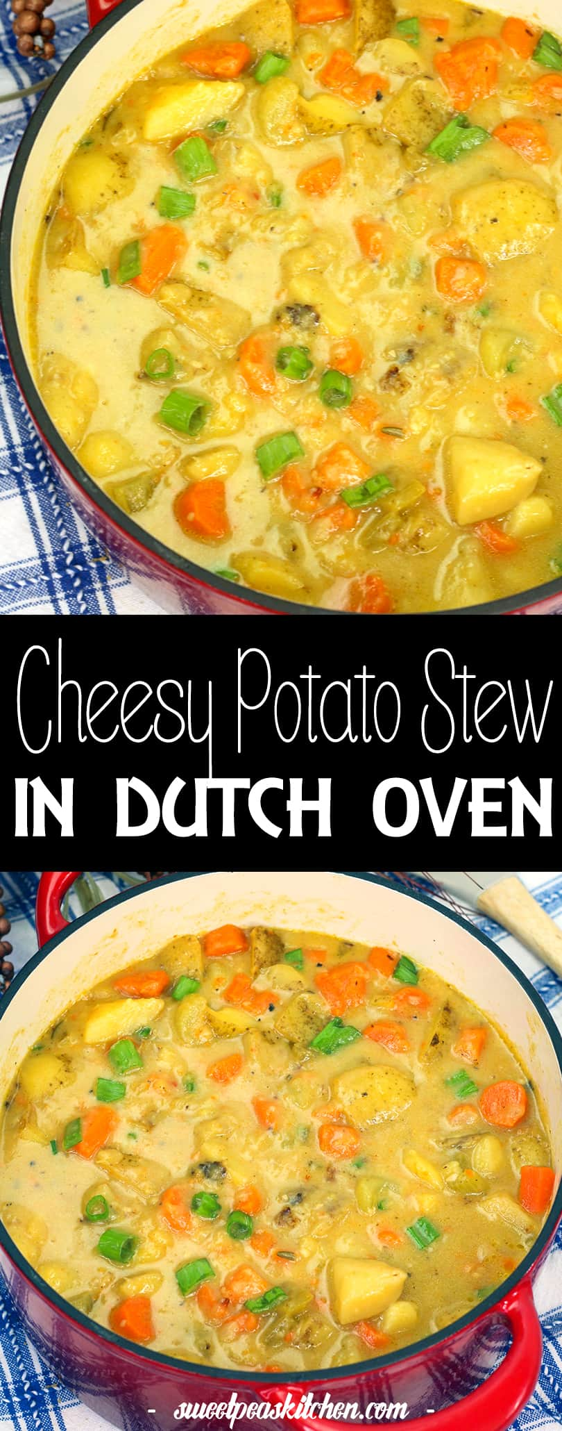 Cheesy Potato Stew In Dutch Oven Sweet Pea S Kitchen