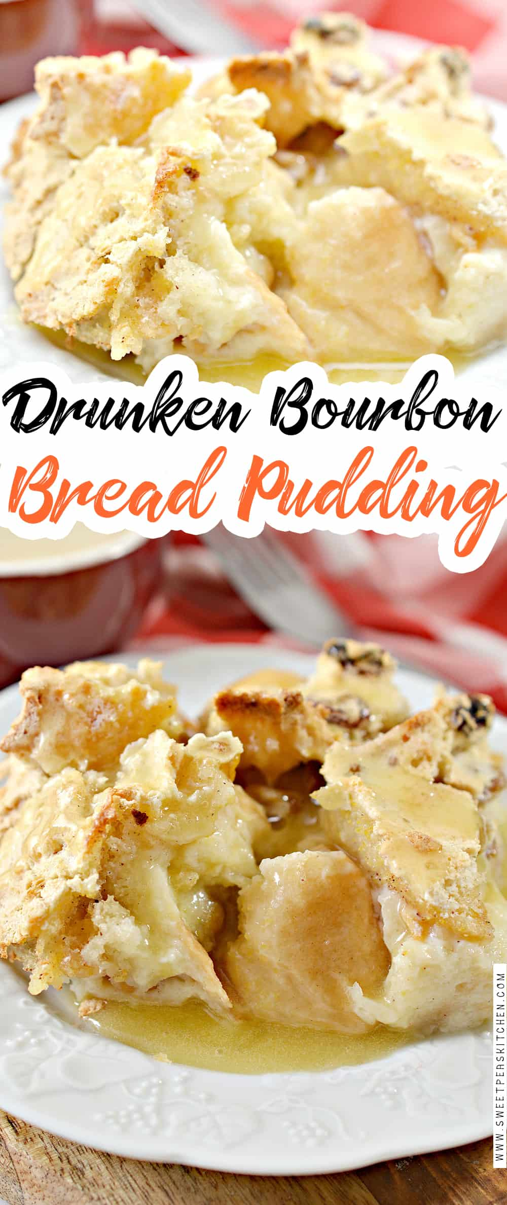 Drunken Bourbon Bread Pudding